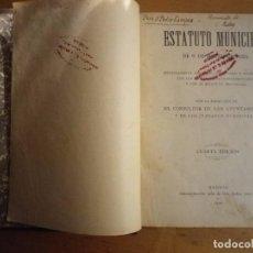 Libros antiguos: ESTATUTO MUNICIPAL Y SUS REGLAMENTOS CUARTA EDICIÓN 1930. Lote 164853138