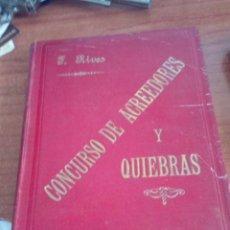 Libros antiguos: TEORÍA Y PRÁCTICA. CONCURSO DE ACREEDORES Y QUIEBRAS T. 1. 1901. EST23B4. Lote 164943594