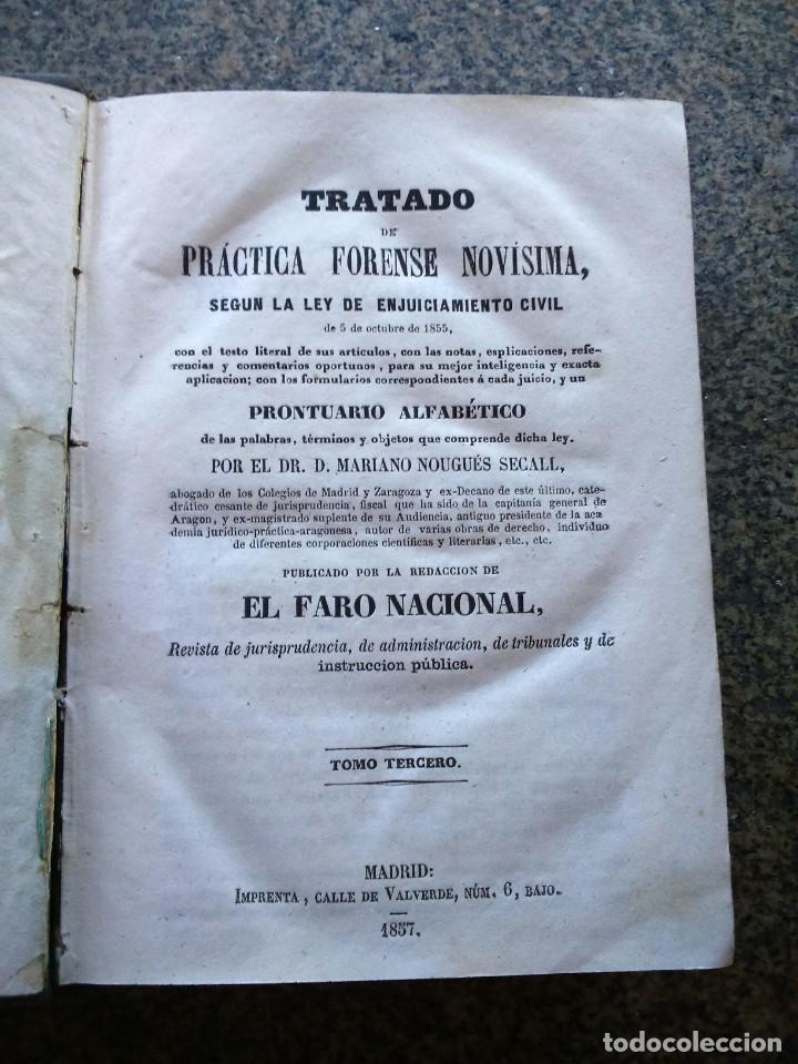 TRATADO DE PRACTICA FORENSE NOVISIMA -- TOMO 2 Y 3 -- MARIANO NOUGUES SECALL -- MADRID 1857 -- (Libros Antiguos, Raros y Curiosos - Ciencias, Manuales y Oficios - Derecho, Economía y Comercio)
