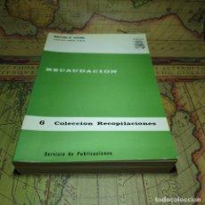 Libros antiguos: RECAUDACIÓN. COLECCIÓN RECOPILACIONES Nº 6. MINISTERIO DE HACIENDA. 1969.. Lote 165687998