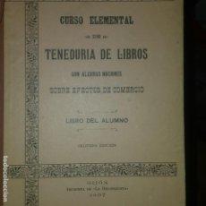 Libros antiguos: CURSO ELEMENTAL DE TENEDURIA DE LIBROS. HEC. GIJON 1907. Lote 165791230
