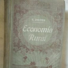 Libros antiguos: LIBRO ECONOMÍA RURAL. E. JOUZIER. AÑO 1923.. Lote 166609678