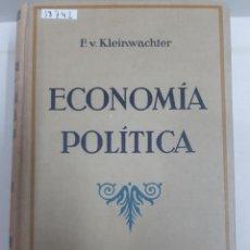 Libros antiguos: 18742 - ECONOMIA POLITICA - AÑO 1929 - DR. FEDERICO VON KLEINWÄCHTER. Lote 166745250