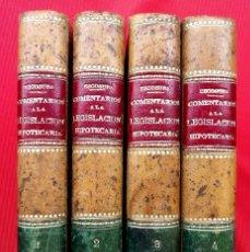 Libros antiguos: COMENTARIOS A LA LEGISLACIÓN HIPOTECARIA DE ESPAÑA. AÑO: 1903. LEÓN GALINDO Y DE VERA. 4 TOMOS. . Lote 166997372