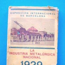 Libros antiguos: EXPOSICIÓN INTERNACIONAL DE BARCELONA 1929 LA INDUSTRIA METALÚRGICA NACIONAL ÍNDICE DE EXPOSITORES. Lote 167155056