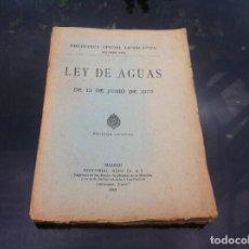 Libros antiguos: LEY DE AGUAS DE 13 DE JUNIO DE 1879. ED. REUS, 1921. (EJEMPLAR INTONSO). Lote 167722100