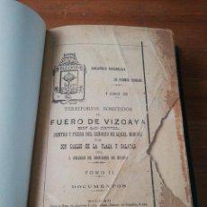 Libros antiguos: TERRITORIOS SOMETIDOS AL FUERO DE VIZCAYA. BILBAO. 1899.. Lote 168026436