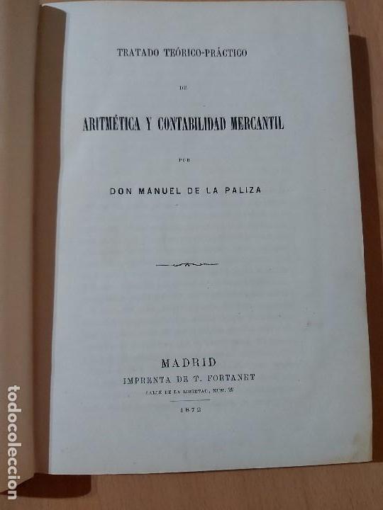 TRATADO TEÓRICO-PRÁCTICO DE ARITMÉTICA Y CONTABILIDAD MERCANTIL. DON MANUEL DE LA PALIZA (1872) (Libros Antiguos, Raros y Curiosos - Ciencias, Manuales y Oficios - Derecho, Economía y Comercio)