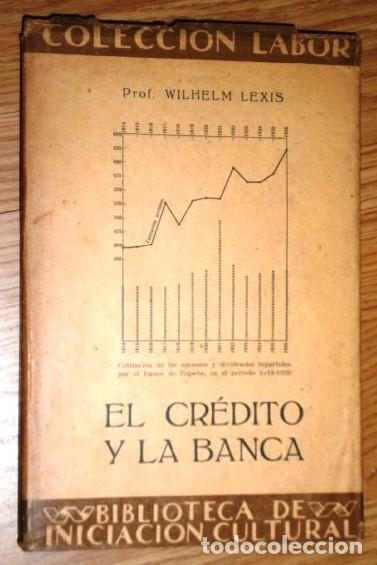 EL CRÉDITO Y LA BANCA POR WILHELM LEXIS DE ED. LABOR EN BARCELONA 1928 (Libros Antiguos, Raros y Curiosos - Ciencias, Manuales y Oficios - Derecho, Economía y Comercio)
