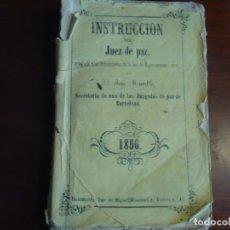 Libros antiguos: INSTRUCCION DEL JUEZ DE PAZ,LEY DE ENJUICIAMIENTO CIVIL JOSE MURILLO 1856 BARCELONA . Lote 168380268