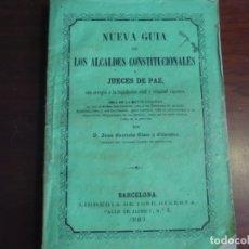 Libros antiguos: NUEVA GUIA DE LOS ALCALDES CONSTITUCIONALES Y JUECES DE PAZ J.B.SIMO 1863 BARCELONA. Lote 168381884