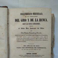 Libros antiguos: COMPENDIO GENERAL DE LAS OPERACIONES DEL GIRO Y DE LA BANCA SEGÚN LAS NUEVAS COTIZACIONES. AÑO 1855. Lote 168461169