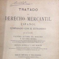 Libros antiguos: TRATADO DE DERECHO MERCANTIL ESPAÑOL. TOMO I. FAUSTINO ALVAREZ. MADRID, 1915.. Lote 168551696
