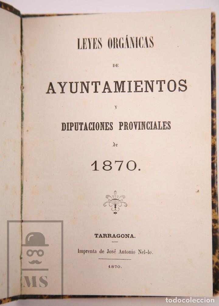Libros antiguos: Antiguo Libro Leyes Orgánicas de Ayuntamientos, Diputaciones y Provinciales de 1870 - Tarragona,1870 - Foto 2 - 168670924