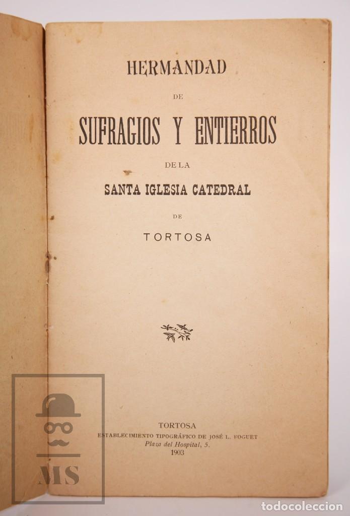 Libros antiguos: Antigua Publicación Hermandad de Sufragios y Entierros de la Santa Iglesia Catedral de Tortosa, 1903 - Foto 2 - 168671444