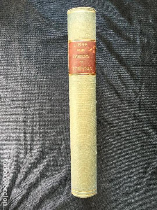 LIBRE DE LES COSTUMS GENERALS SCRITES DE LA INSIGNE CIUTAT DE TORTOSA. (Libros Antiguos, Raros y Curiosos - Ciencias, Manuales y Oficios - Derecho, Economía y Comercio)
