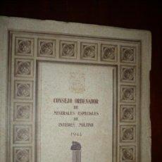 Libros antiguos: CONSEJO ORDENADOR DE MINERALES ESPECIALES DE INTERES MILITAR 1944 MADRID . Lote 169138896