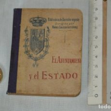 Libros antiguos: CALLEJA - BIBLIOTECA DEL DERECHO VIGENTE - EL AYUNTAMIENTO Y EL ESTADO - FINALES 1800 - ¡MIRA!. Lote 169287432