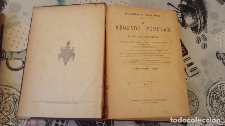Libros antiguos: El Abogado Popular, 3 tomos 1898 por D. Pedro Huguet y Campaña - Foto 5 - 169300964