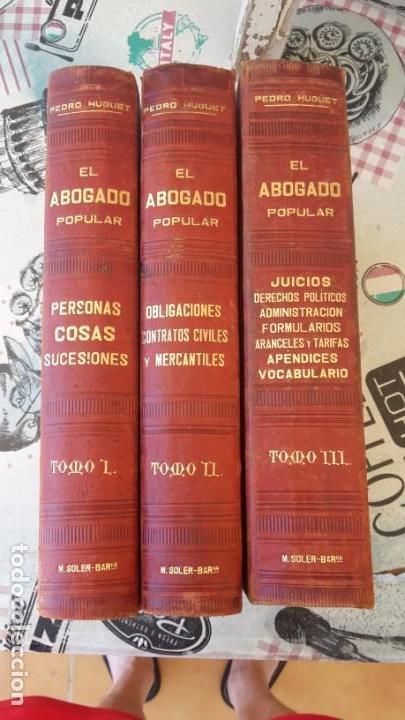 EL ABOGADO POPULAR, 3 TOMOS 1898 POR D. PEDRO HUGUET Y CAMPAÑA (Libros Antiguos, Raros y Curiosos - Ciencias, Manuales y Oficios - Derecho, Economía y Comercio)