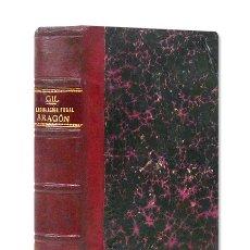 Libros antiguos: LEGISLACIÓN FORAL DE ESPAÑA: DERECHO VIGENTE EN ARAGÓN. 1888. PRÓL. DE JOAQUÍN GIL BERGES. 2 TOMOS. Lote 169390808