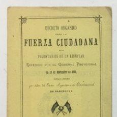 Libros antiguos: DECRETO ORGÁNICO PARA LA FUERZA CIUDADANA DE LOS VOLUNTARIOS DE LA LIBERTAD... 1868. Lote 169408520