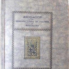 Libros antiguos: L-5368. MERCADO LIBRE DE VALORES DE BARCELONA. ANUARIO 1931. MEMORIA ANUAL REGLAMENTARIA 15.01.1932. Lote 170239324