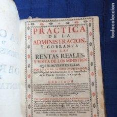 Libros antiguos: PRÁCTICA DE LA ADMINISTRACIÓN Y COBRANZA DE LAS RENTAS. JUAN DE LA RIPIA (1715). Lote 170280428