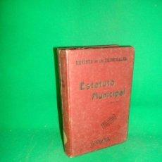 Libros antiguos: ESTATUTO MUNICIPAL, DECRETO LEY DEL 8 DE MARZO DE 1924, CUARTA EDICIÓN. Lote 171515432