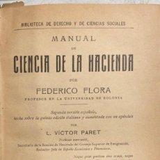 Libros antiguos: MANUAL DE CIENCIA DE LA HACIENDA. FEDERICO FLORA. TOMO II. MADRID, 1918. PAGINAS: 584. Lote 171575752