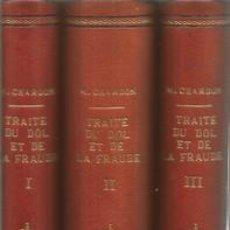 Libros antiguos: TRAITE DU DOL ET DE LA FRAUDE, EN MATIERE CIVILE ET COMMERCIALE. 3 TOMOS. Lote 171651545