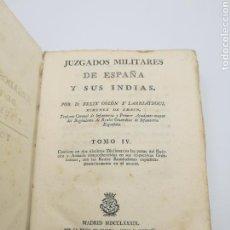 Livres anciens: JUZGADOS MILITARES DE ESPAÑA Y LAS INDIAS AÑO 1789 TOMO IV. Lote 171740997