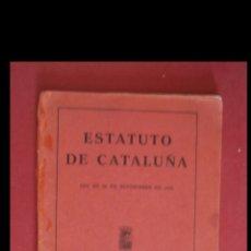 Libros antiguos: ESTATUTO DE CATALUÑA LEY DE 15 DE SEPTIEMBRE DE 1932. Lote 171994004
