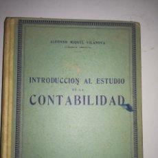 Libros antiguos: INTRODUCCIÓN AL ESTUDIO DE LA CONTABILIDAD, DE ALFONDO MIQUEL VILANOVA, INTENDENTE MERCANTIL.. Lote 172008273