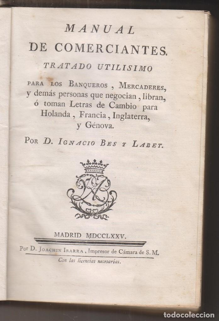IGNACIO BES Y LABET: MANUAL DE COMERCIANTES. UTILÍSIMO PARA BANQUEROS, MERCADERES. IBARRA 1775 (Libros Antiguos, Raros y Curiosos - Ciencias, Manuales y Oficios - Derecho, Economía y Comercio)
