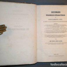 Libros antiguos: LOPEZ CLAROS, PEDRO: DICCIONARIO TEORICO-PRACTICO DE ENJUICIAMIENTO CIVIL 1856 PRIMERA EDICIÓN. Lote 172310475