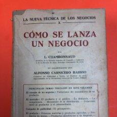 Libros antiguos: LA NUEVA TECNICA DE LOS NEGOCIOS. COMO SE LANZA UN NEGOCIO. L. CHAMBONNAUD. LABOR 1935. Lote 172343340