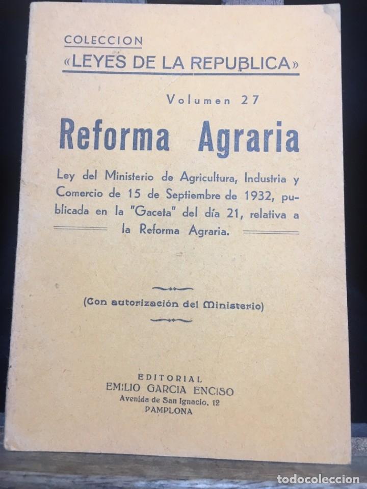 LA REFORMA AGRARIA, LEYES DE LA REPUBLICA, LEY 15 SEPTIEMBRE 1932 (Libros Antiguos, Raros y Curiosos - Ciencias, Manuales y Oficios - Derecho, Economía y Comercio)