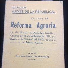 Libros antiguos: LA REFORMA AGRARIA, LEYES DE LA REPUBLICA, LEY 15 SEPTIEMBRE 1932. Lote 172383629