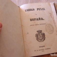 Libros antiguos: CÓDIGO PENAL DE ESPAÑA EDICIÓN OFICIAL REFORMADA. MADRID. IMPRENTA NACIONAL 1850. Lote 172746299