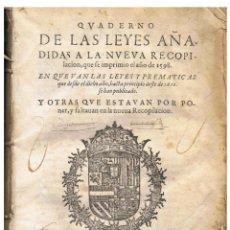 Libros antiguos: QUADERNO DE LAS LEYES AÑADIDAS A LA NUEVA RECOPILACIÓN , QUE SE IMPRIMIO EL AÑO DE 1598 EN QUE VAN L. Lote 69317050