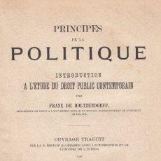Libros antiguos: HOLTZENDORFF. PRINCIPES DE LA POLITIQUE. INTRODUCTION A L´ETUDE DU DROIT PUBLIC CONTEMPORAINE. 1887. Lote 173912710