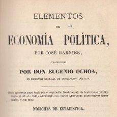 Libros antiguos: JOSÉ GARNIER. ELEMENTOS DE ECONOMÍA POLÍTICA. NOCIONES DE ESTADÍSTICA. 5ª ED. MADRID, 1870. Lote 173912943