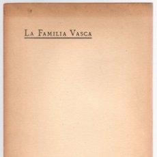 Libros antiguos: LA FAMILIA VASCA. ESTUDIOS JURIDICOS DEL FUERO DE BIZKAYA. P. LUIS CHALBAUD Y ERRAZQUIN. BILBAO 1918. Lote 174231632