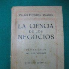 Libros antiguos: WALDO PONDRAY WARREN. LA CIENCIA DE LOS NEGOCIOS. PENSAMIENTOS DE UN NEGOCIANTE.GUSTAVO GILI 1921. . Lote 174579909