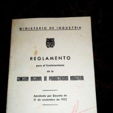 Libros antiguos: REGLAMENTO PARA EL FUNCIONAMIENTO DE LA COMISIÓN NACIONAL DE PRODUCTIVIDAD INDUSTRIAL 1952. Lote 174732049