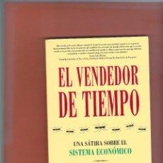 Libros antiguos: EL VENDEDOR DE TIEMPO, FERNANDO TRÍAS DE BES; ED. EMPRESA ACTIVA, AÑO 2005, 139 PÁGINAS. Lote 174896863