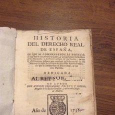 Libros antiguos: HISTORIA DEL DERECHO REAL DE ESPAÑA. ANTONIO FERNANDEZ PRIETO Y SOTELO, 1738. Lote 175359548