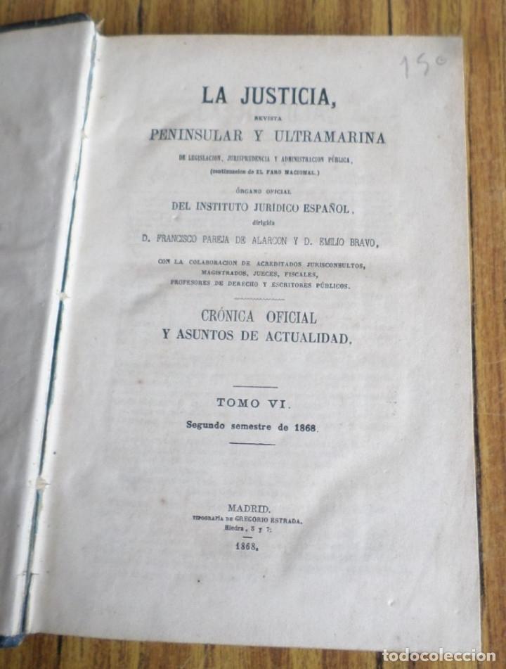 Libros antiguos: LA JUSTICIA - Revista peninsular y ultramar - Dirig Francisco Pareja de Alarcón Y Emilio Bravo 1868 - Foto 3 - 175813158