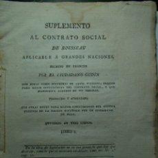 Libros antiguos: 1821. SUPLEMENTO AL CONTRATO SOCIAL DE ROUSSEAU. GUDIN. SISTEMA POLÍTICO NACIÓN ESPAÑOLA. Lote 177267574
